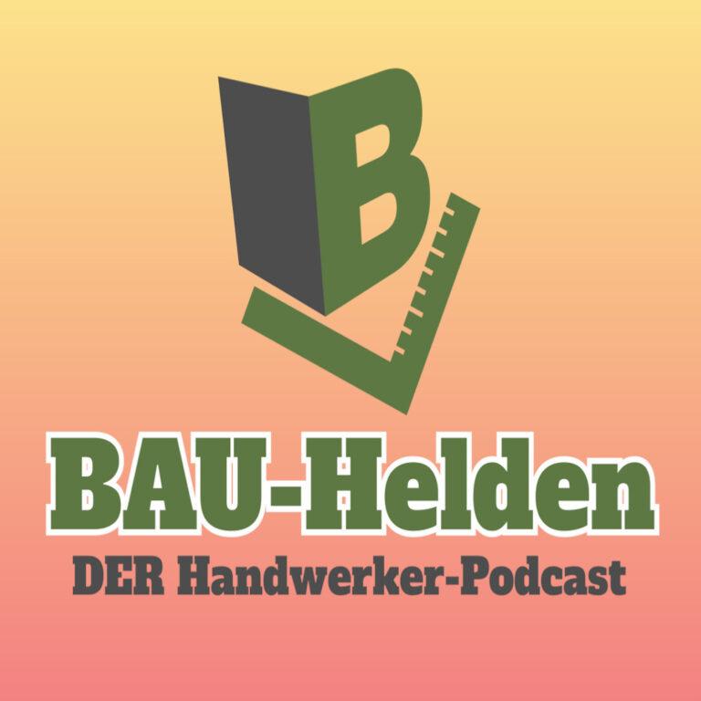 Bauhelden - DER Handwerkerpodcast